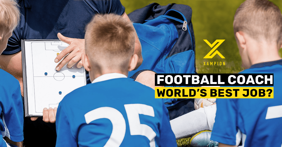 World's Best and Most Challenging job? Football Coaching Tools Xampion.com