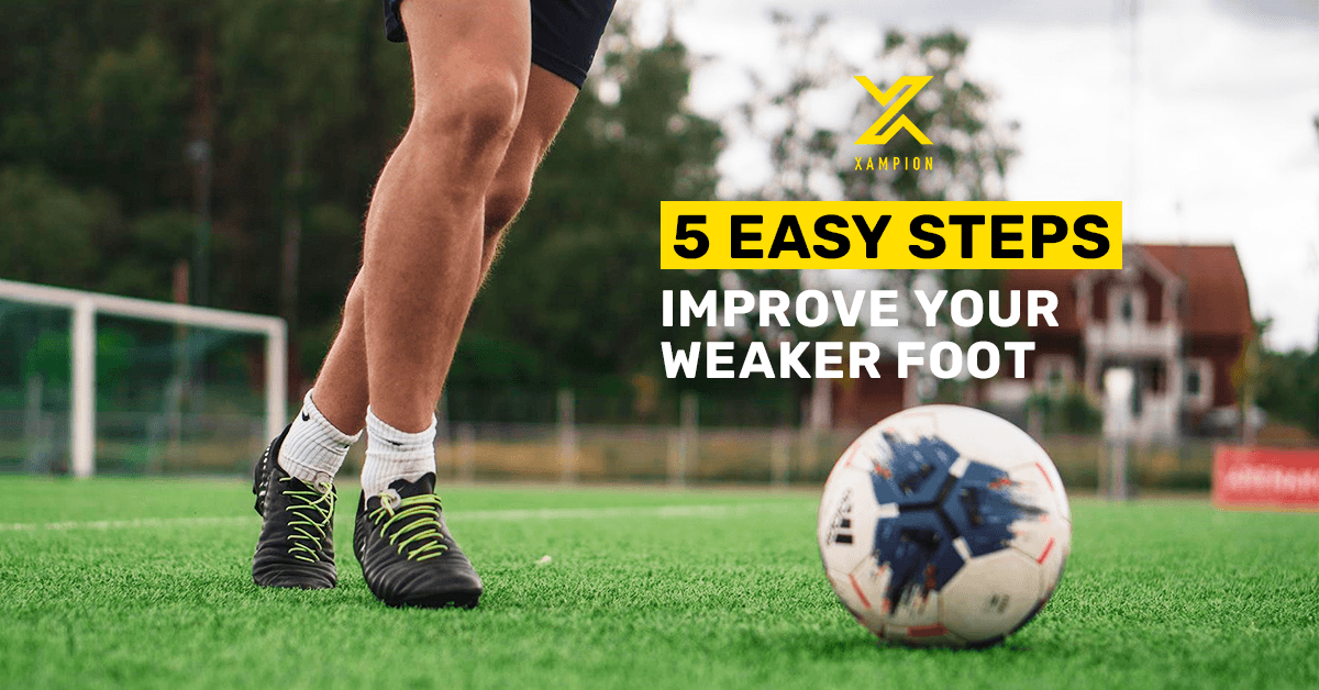 5 Easy Steps - How to Improve your weaker foot in football Xampion.com